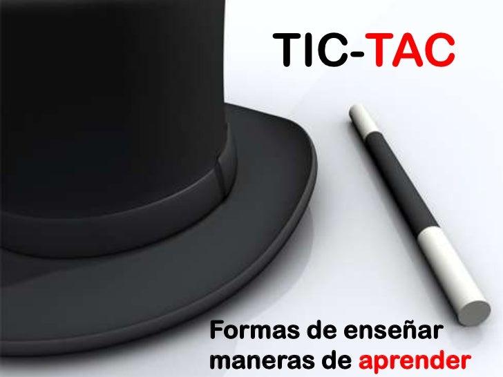 Tic tac. formas de enseñar vs. maneras de aprender