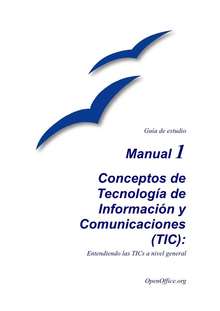 Guía de estudio                 Manual 1   Conceptos de   Tecnología de   Información y Comunicaciones           (TIC):  E...