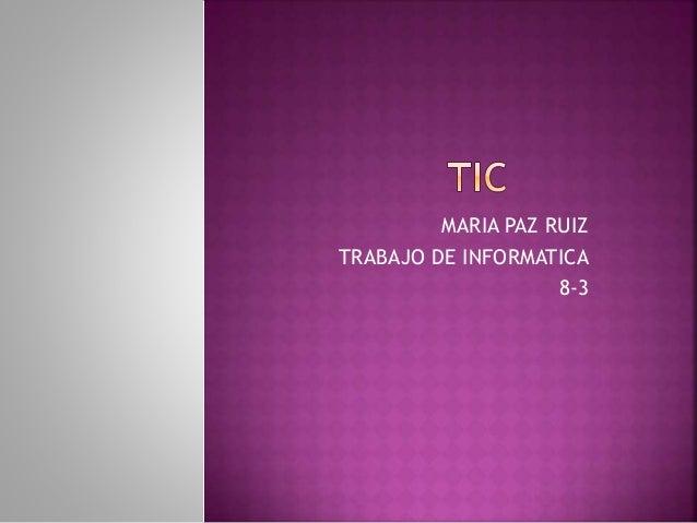 MARIA PAZ RUIZ TRABAJO DE INFORMATICA 8-3