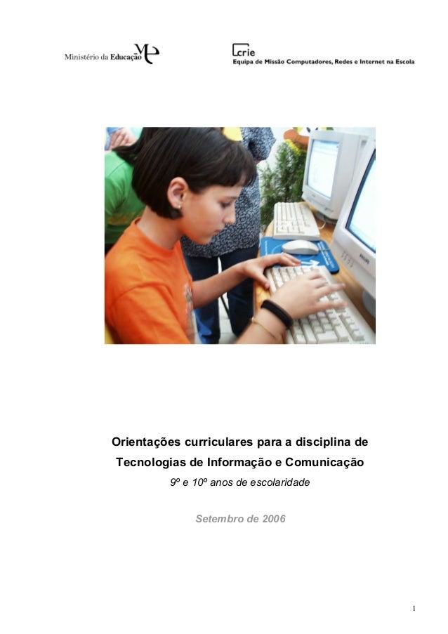 1 Orientações curriculares para a disciplina de Tecnologias de Informação e Comunicação 9º e 10º anos de escolaridade Sete...