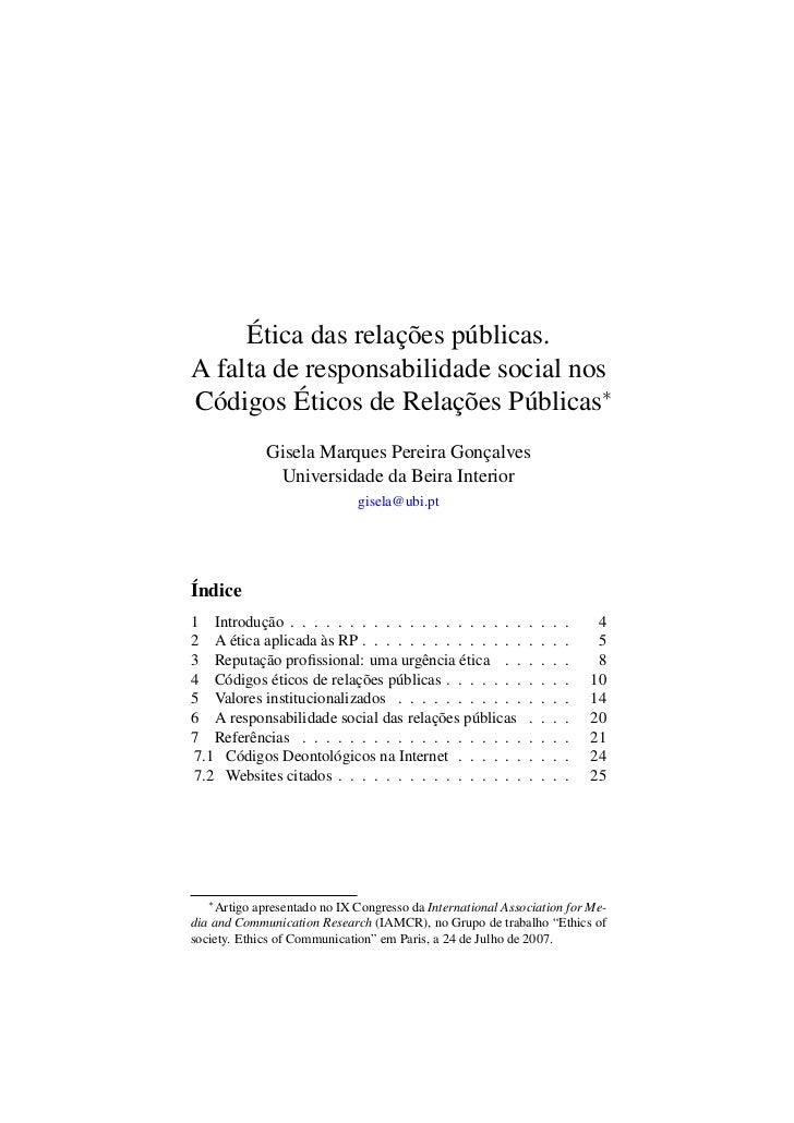 Ética das relações públicas.A falta de responsabilidade social nosCódigos Éticos de Relações Públicas∗             Gisela ...