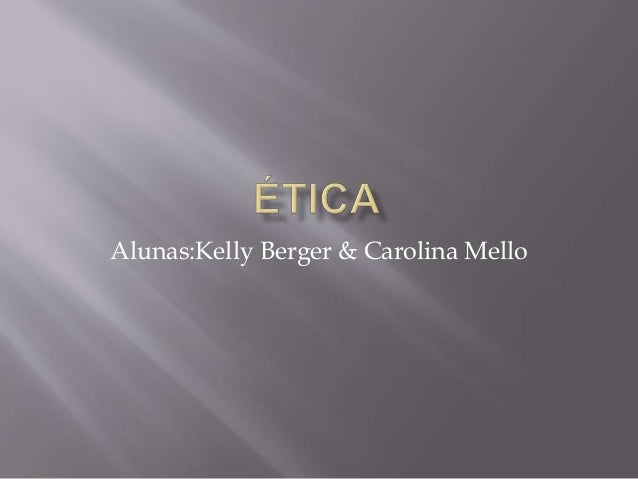 Alunas:Kelly Berger & Carolina Mello