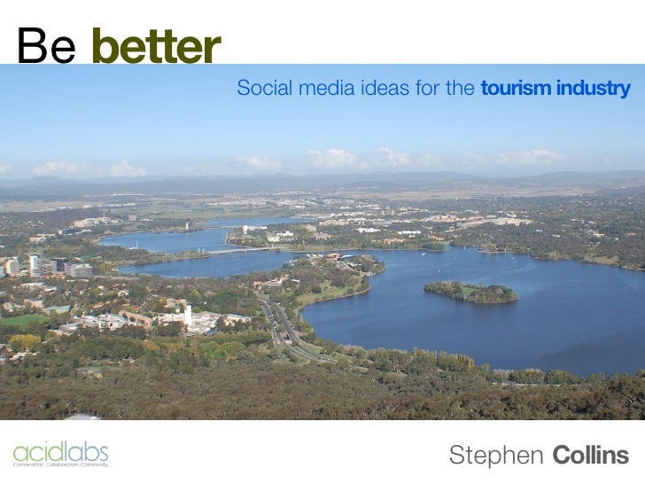 Be better            Social media ideas for the tourism industry                                   Stephen Collins