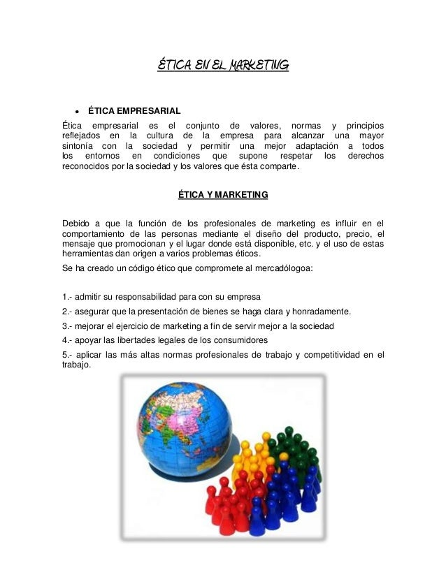 ÉTICA EN EL MARKETING       ÉTICA EMPRESARIALÉtica empresarial es el conjunto de valores, normas y principiosreflejados en...