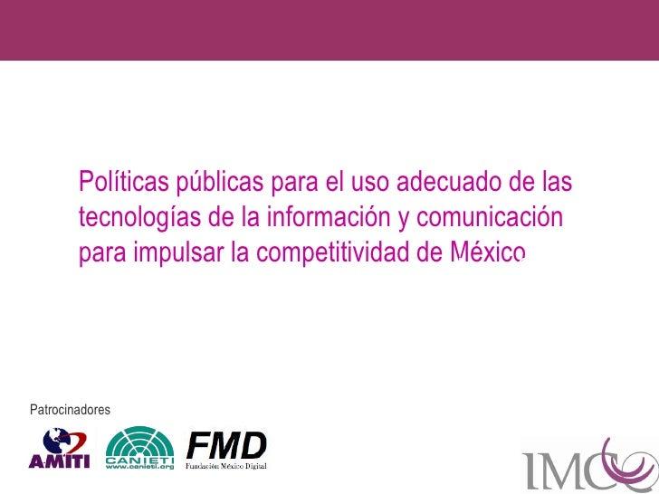 Políticas públicas para el uso adecuado de las        tecnologías de la información y comunicación        para impulsar la...