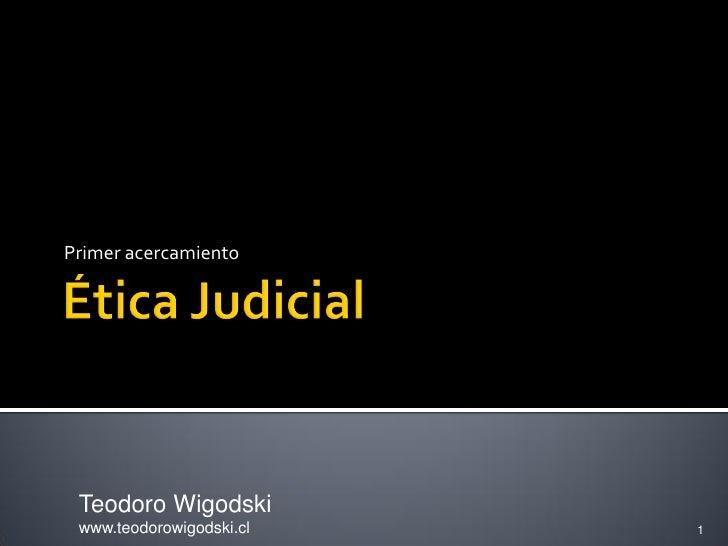 Primer acercamiento Teodoro Wigodski www.teodorowigodski.cl   1