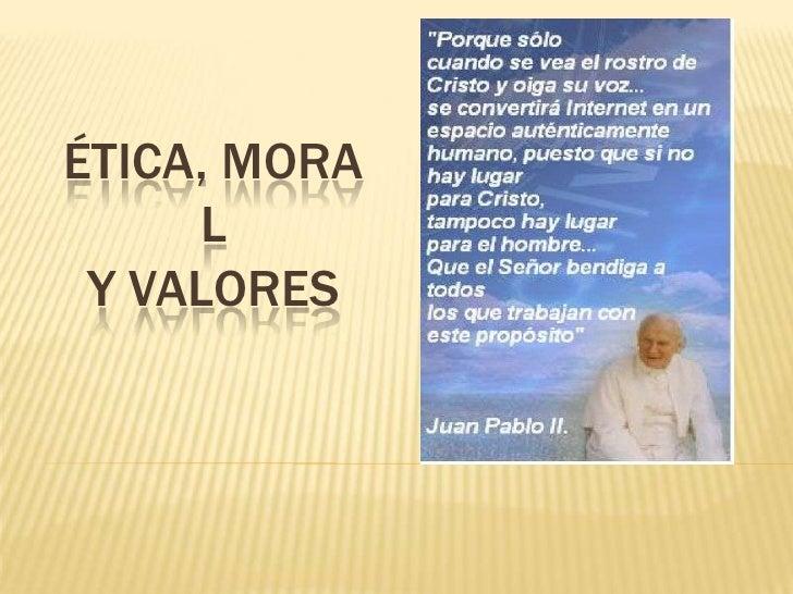 Ética, Moral y Valores<br />