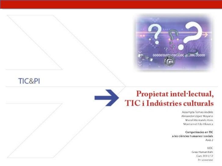 Ens plau presentar el projectePropietat Intel·lectual, TIC i Indústries culturalsque el grup TIC&PI ha realitzat durant el...