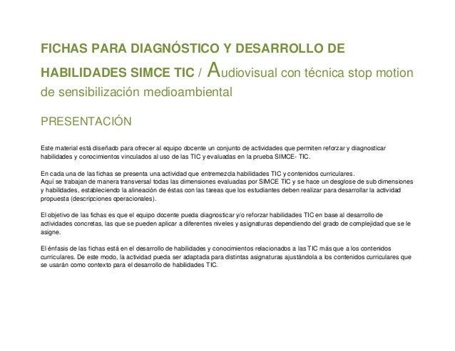 FICHAS PARA DIAGNÓSTICO Y DESARROLLO DEHABILIDADES SIMCE TIC /                                    Audiovisual con técnica ...