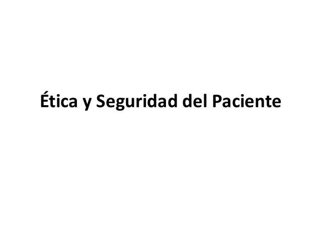 Ética y Seguridad del Paciente