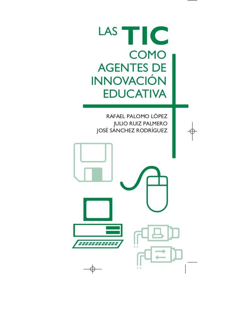 TIC_como_agentes_innovacionOK.qxd   25/11/05   16:26   PÆgina 3                                                       LAS ...