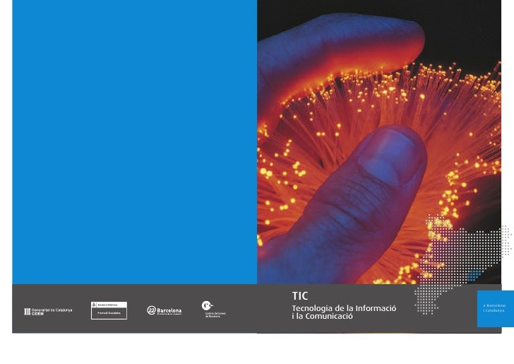 TIC                               a Barcelona Tecnologia de la Informació   i Catalunya i la Comunicació
