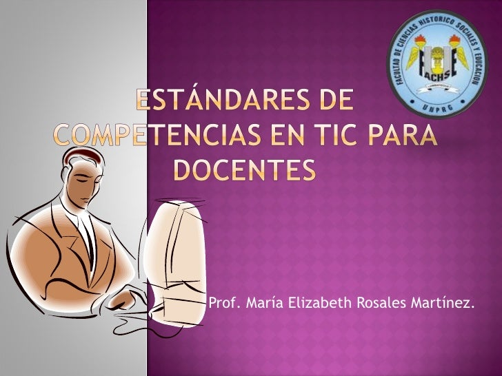 Prof. María Elizabeth Rosales Martínez.