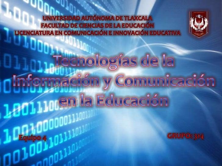 UNIVERSIDAD AUTÓNOMA DE TLAXCALA<br />FACULTAD DE CIENCIAS DE LA EDUCACIÓN<br />LICENCIATURA EN COMUNICACIÓN E INNOVACIÓN ...