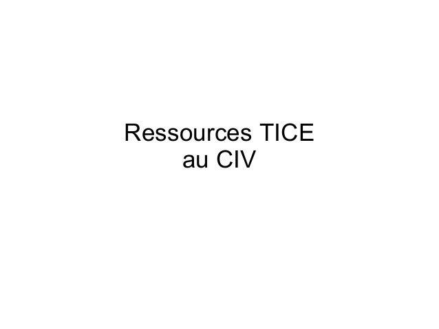 Ressources TICE  au CIV