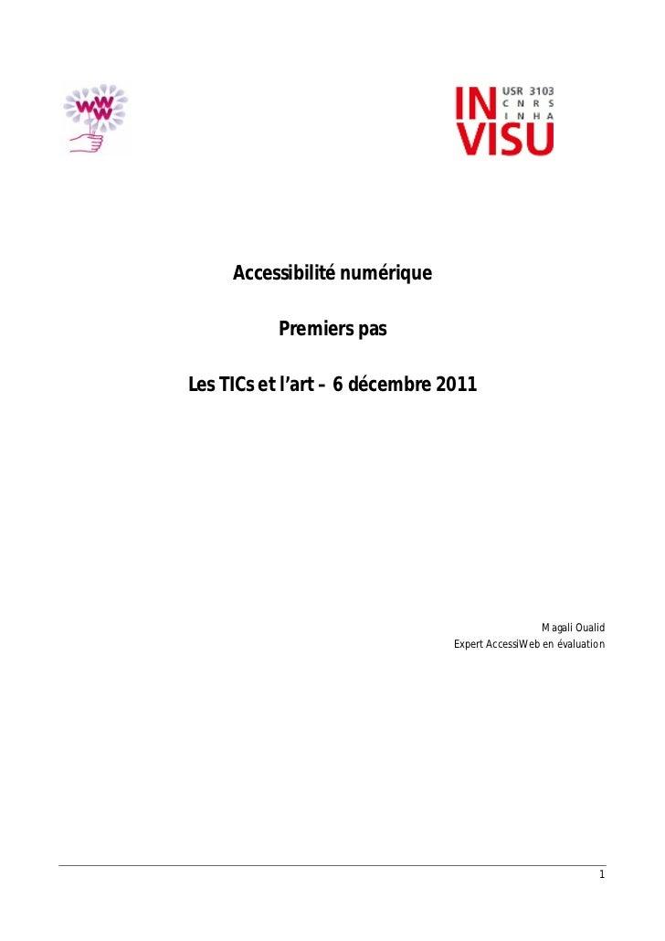 Accessibilité numérique          Premiers pasLes TICs et l'art – 6 décembre 2011                                          ...