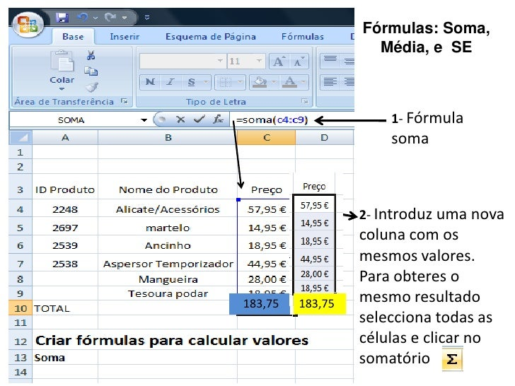 Fórmulas: Soma,                     Média, e SE                          1- Fórmula                       soma            ...