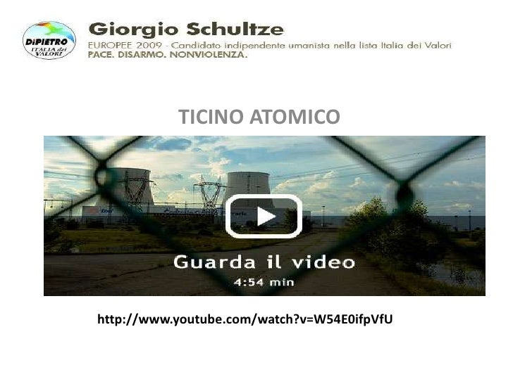 TICINO ATOMICO     http://www.youtube.com/watch?v=W54E0ifpVfU
