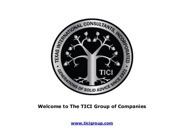 Welcome to The TICI Group of Companies           www.ticigroup.com