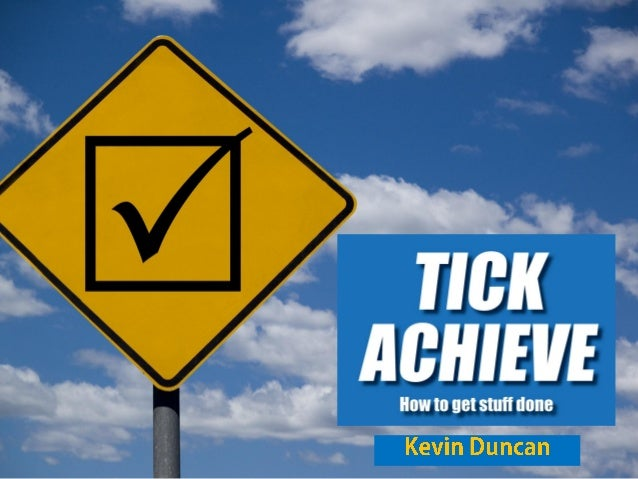 Tick Achieve - How To Get Stuff Done