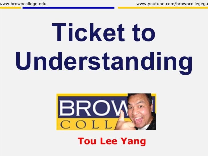 Ticket To Understanding