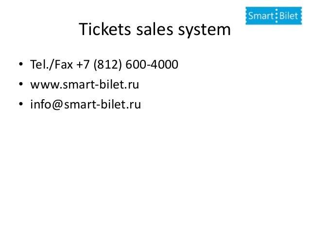 Tickets sales system • Tel./Fax +7 (812) 600-4000 • www.smart-bilet.ru • info@smart-bilet.ru