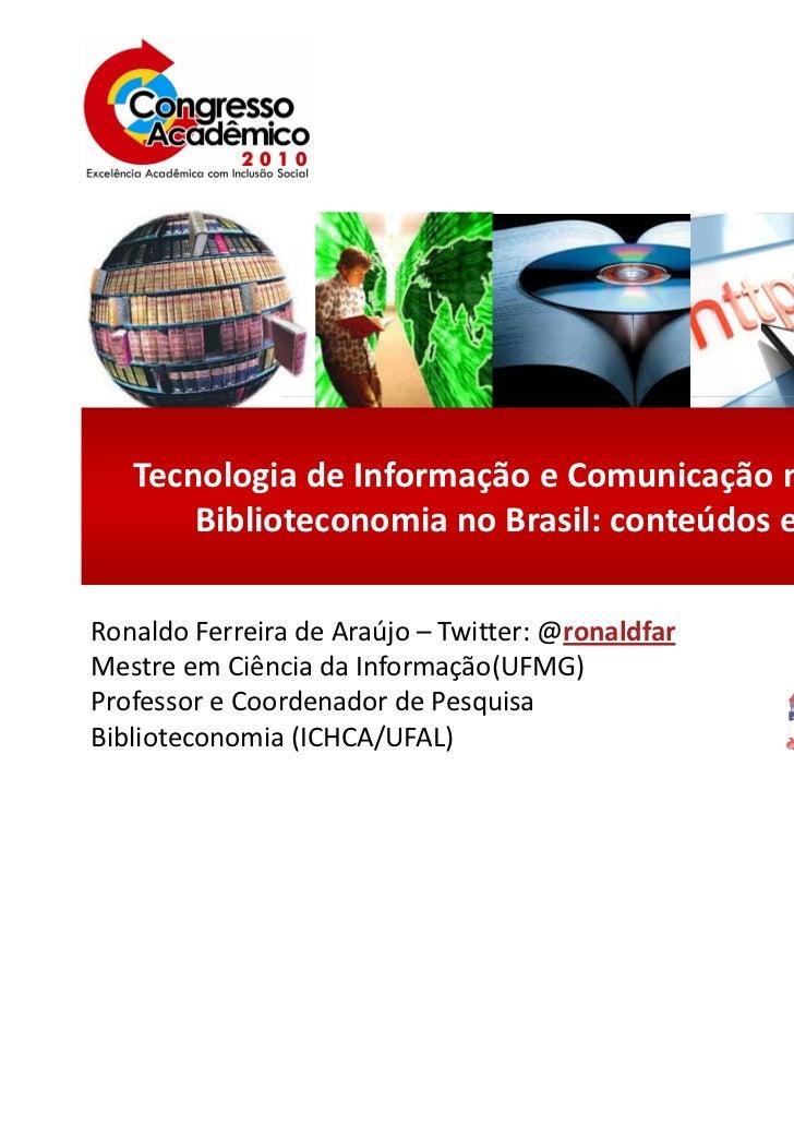 Tecnologia de Informação e Comunicação no ensino de Biblioteconomia no Brasil: conteúdos e práticas