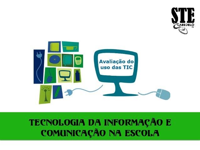 TECNOLOGIA DA INFORMAÇÃO ECOMUNICAÇÃO NA ESCOLA