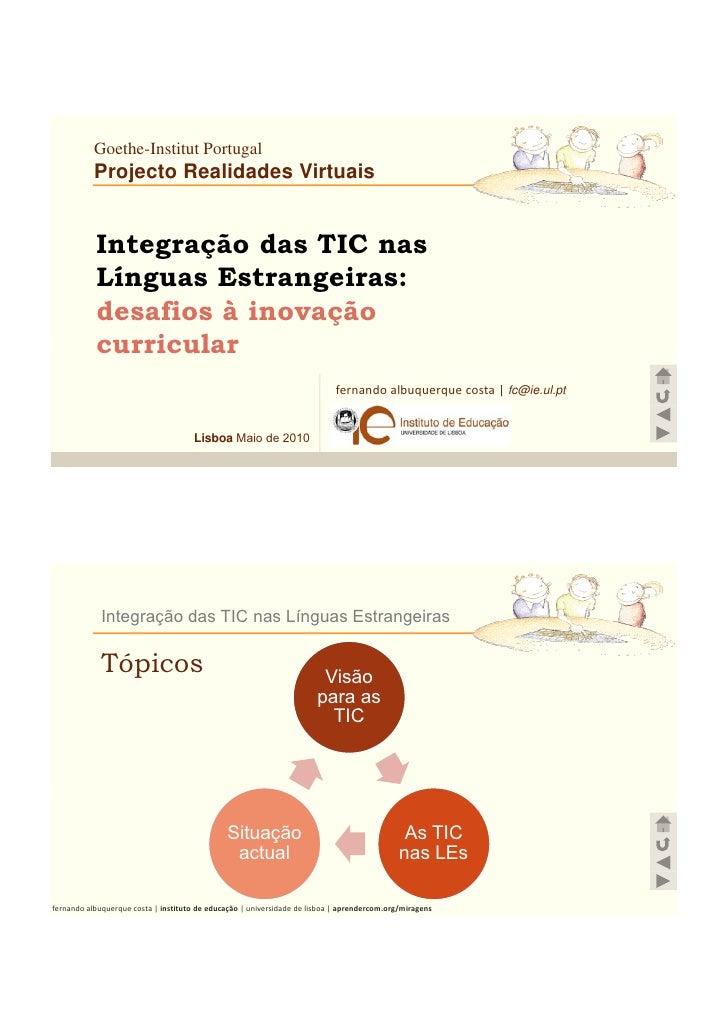 Goethe-Institut Portugal            Projecto Realidades Virtuais              Integração das TIC nas            Línguas Es...
