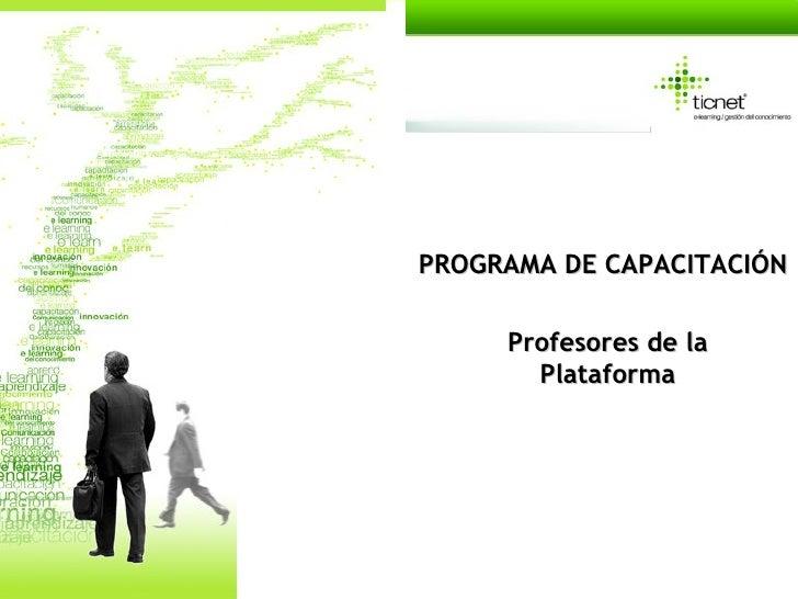 PROGRAMA DE CAPACITACIÓN Profesores de la Plataforma