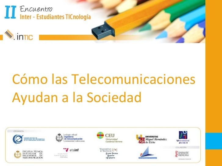 Cómo las Telecomunicaciones Ayudan a la Sociedad
