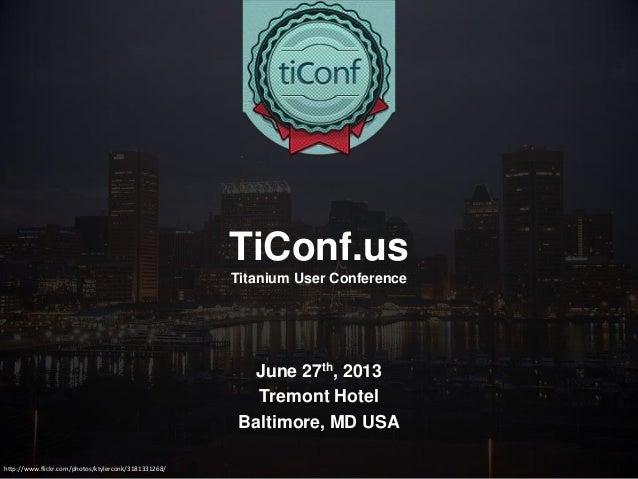 Titanium Conf Baltimore Keynote 2013
