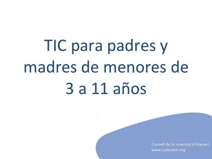 TIC para padres y madres de menores de 3 a 11 años