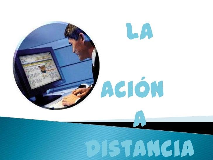 LaEducación       a   distancia