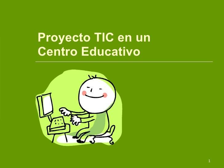 Proyecto TIC en un centro educativo.