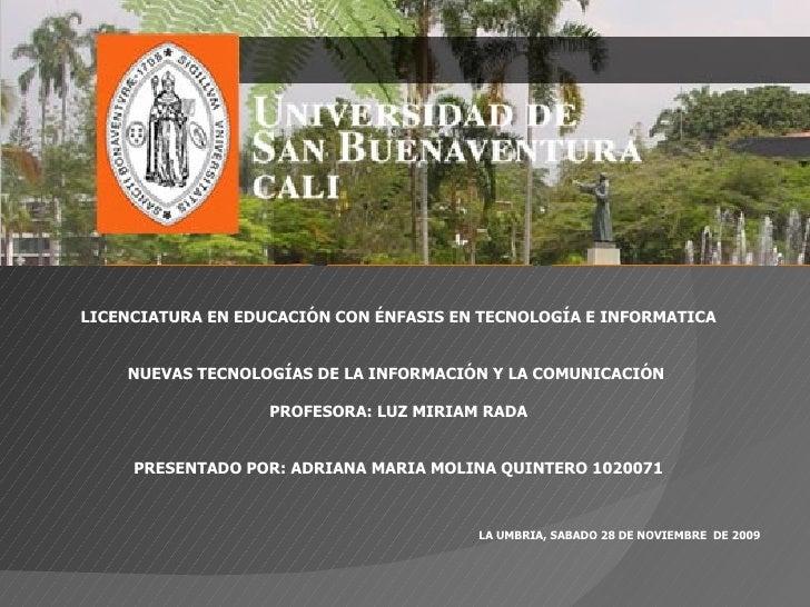 LICENCIATURA EN EDUCACIÓN CON ÉNFASIS EN TECNOLOGÍA E INFORMATICA NUEVAS TECNOLOGÍAS DE LA INFORMACIÓN Y LA COMUNICACIÓN  ...