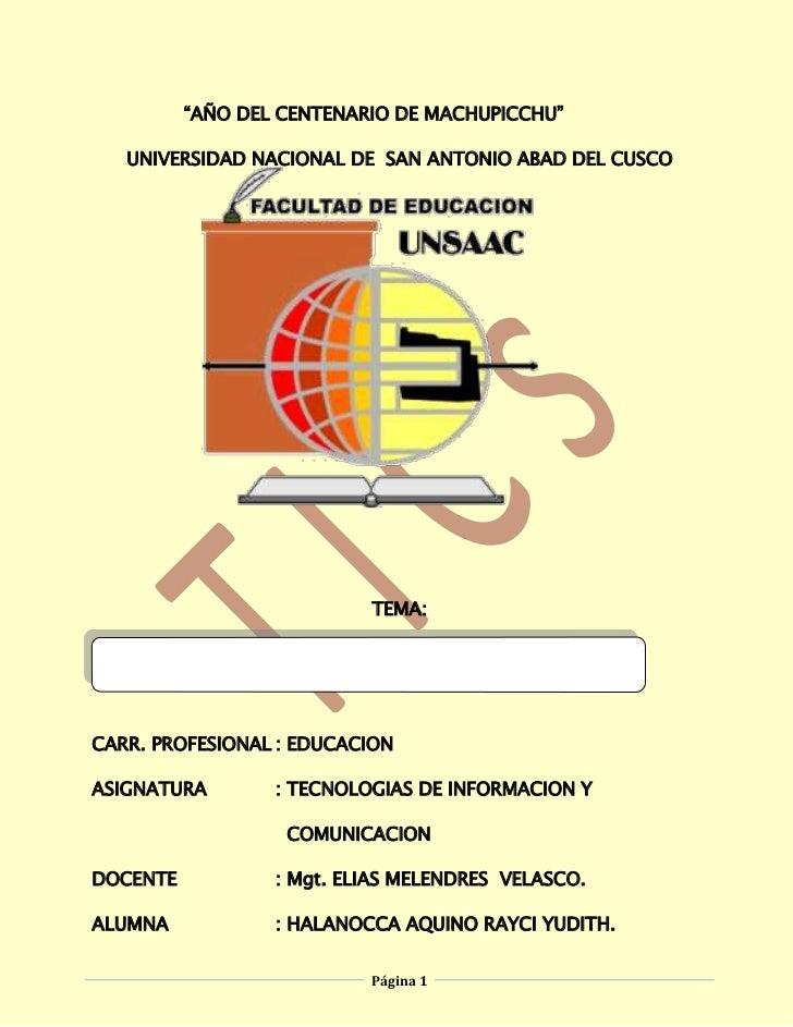 """""""AÑO DEL CENTENARIO DE MACHUPICCHU""""<br />1072515247650UNIVERSIDAD NACIONAL DE  SAN ANTONIO ABAD DEL CUSCO<br />TEMA:<br />..."""