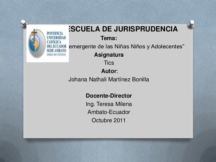 """ESCUELA DE JURISPRUDENCIA                         Tema:"""" La Custodia emergente de las Niñas Niños y Adolecentes""""          ..."""