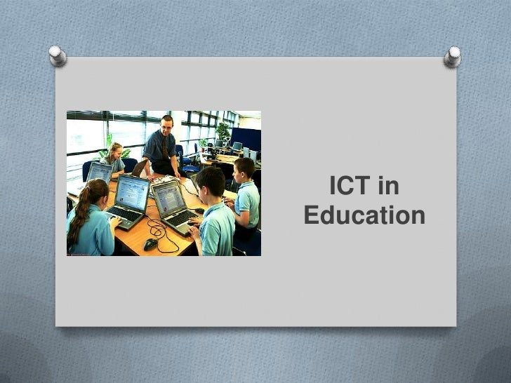 ict in education The information and communication technology (ict) the national award for teachers using ict for innovation in education for the year 2010, 2011.