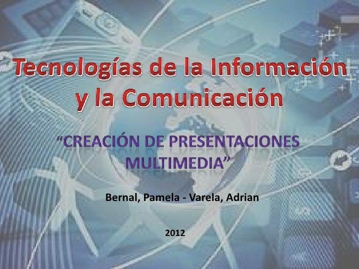 Bernal, Pamela - Varela, Adrian            2012