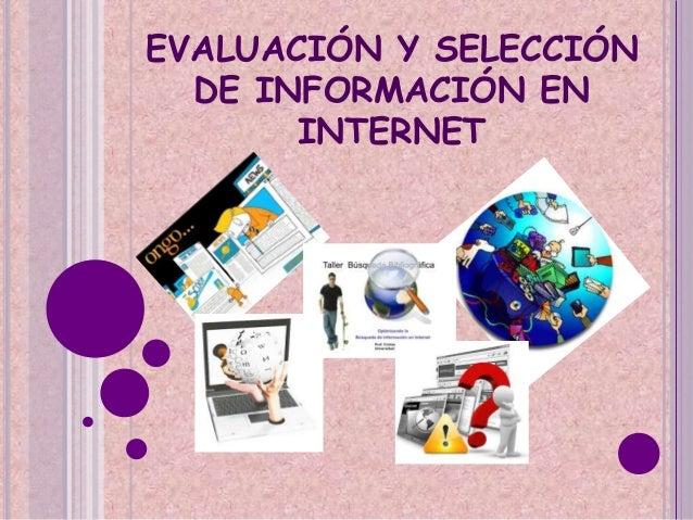 EVALUACIÓN Y SELECCIÓN DE INFORMACIÓN EN INTERNET