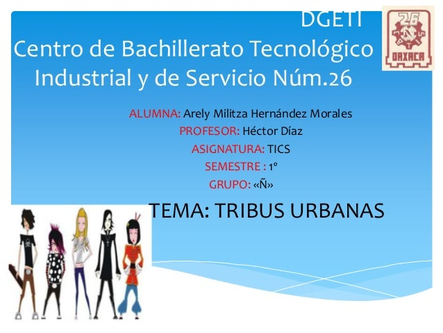 DGETI Centro de Bachillerato Tecnológico Industrial y de Servicio Núm.26 ALUMNA: Arely Militza Hernández Morales PROFESOR:...
