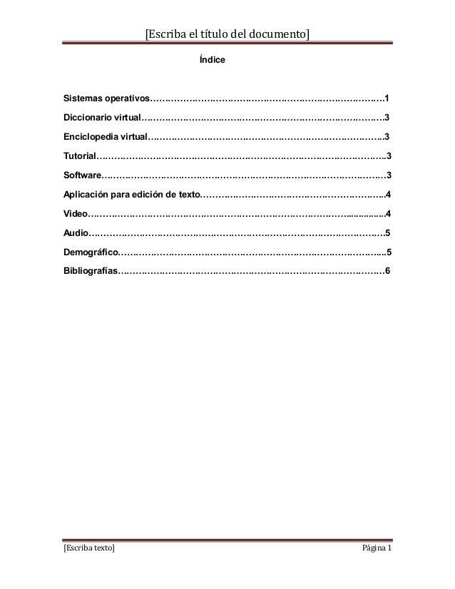 [Escriba el título del documento]  Índice  Sistemas operativos…………………………………………………………………….1  Diccionario virtual……………………………...