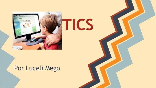 TICS Por Luceli Mego
