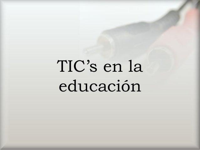 TIC's en la educación
