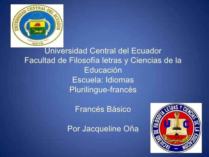 Universidad Central del EcuadorFacultad de Filosofía letras y Ciencias de la                Educación             Escuela:...