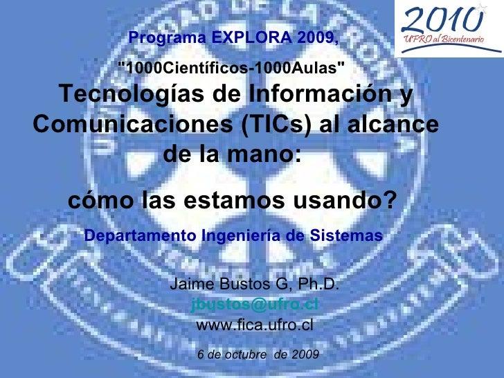 """Programa EXPLORA 2009,  """"1000Científicos-1000Aulas""""  Tecnologías de Información y Comunicaciones (TICs) al alcan..."""