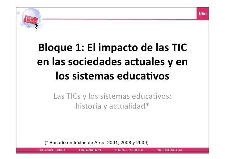 Bloque1:ElimpactodelasTIC enlassociedadesactualesyen     lossistemaseduca8vos              LasTICsylos...