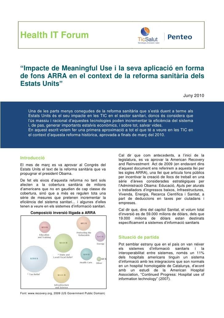 """Health IT Forum""""Impacte de Meaningful Use i la seva aplicació en formade fons ARRA en el context de la reforma sanitària d..."""