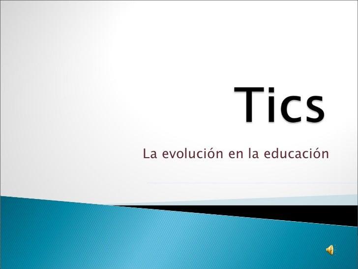 La evolución en la educación